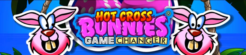 Hot Cross Bunnies Game Changers
